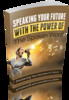 Speaking Your Future With The Power Of The Spoken Word