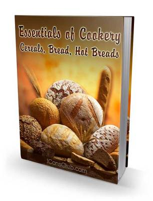 Product picture Essentials of Cookery Cereals Bread Hot Breads