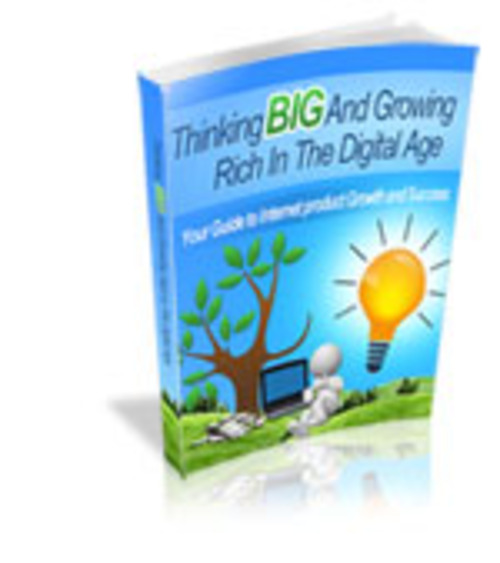 Product picture Thinking Big and Growing Rich in the Digital Age